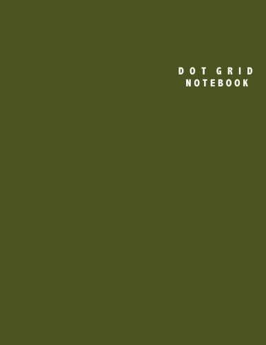 Dot Grid Notebook: Large (8.5 x 11 inches) - 106 Dotted Pages    Army Green Dotted Notebook/Journal