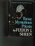 Those Mysterious Priests, Fulton J. Sheen, 0385081022