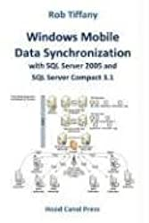 Windows Mobile Data Synchronization with SQL Server 2005 and SQL Server Compact 3.1