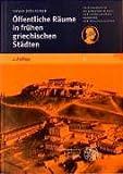 Öffentliche Räume in frühen griechischen Städten, Hölscher, Tonio, 3825307476
