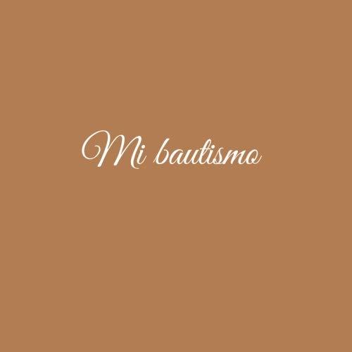 Mi bautismo ........: Libro De Visitas Mi bautismo para bautizo ideas regalos decoracion accesorios fiesta libro de recuerdos firmas invitados bautizo ... 21 x 21 cm Cubierta Marron (Spanish Edition)
