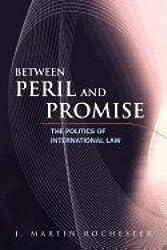 Between Peril & Promise Politics of International Law (Paperback, 2006)