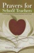 Prayers for School Teachers: Contemporary Conversations With God