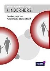 Kinderherz: Familien zwischen Ausgrenzung und Aufbruch