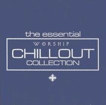 UPC 824973304725, The Essential Worship Chillout Collection