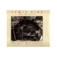 Lewis Hine in Europe: The Lost Photographs by Daile Kaplan (1988-05-31)