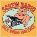 Talk Radio Violence by SCREW RADIO (1995-11-21)