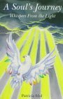 img - for SOUL'S JOURNEY: Whispers from the Light by Patricia Idol (1997-02-01) book / textbook / text book
