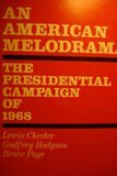 American Melodrama: The Presidential Campaign of 1968