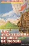 Les Australiens, Les Aventuriers du Bout du Monde par Talbot