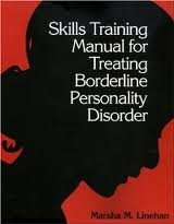 Skills Training Manual for Treating Borderline Personality Disorder 1st (first) edition Text Only (Skills Training Manual For Treating Borderline Personality Disorder)