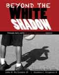 Beyond the White Shadow : Philosophy Sports and the African American Experience, Mcclendon, John H. and Ferguson, Stephen C., 1465205101
