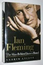Ian Fleming: The Man Behind James Bond