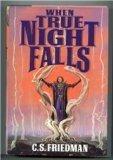 When True Night Falls, C. S. Friedman, 0886775698