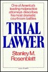 Trial Lawyer, Stanley M. Rosenblatt, 0818403608