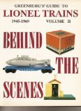 Greenbergs Guide to Lionel Trains 1945-1969 Volume II: Behind The Scenes