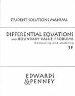 Differential Equations and Boundary Value Problems : Computing and Modeling Solutions Manual 3RD EDITION