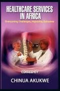 Health Services in Africa: Overcoming Challenges, Improving Outcomes