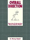 A Guide to Overall Direction : Questions to Access Your Quality World, Good, E. Perry, 0944337228
