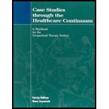 Read Online Case Studies Through the Health Care Continuum - A Workbook for the Occupational Therapy Student (00) by OTR/L, Patricia Halloran MBA - BCN, Nancy Lowenstein MS OTR [Paperback (2000)] pdf