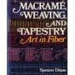 MacRame, Weaving, and Tapestry: Art in Fiber.