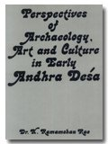Perspectives of Archeology, Art and Culture in Early Andhra Desa, Rao, K. Ramamohan, 8185689016