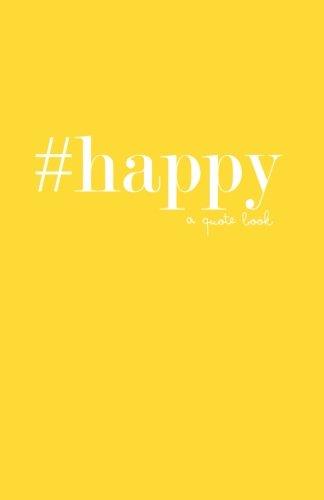 Read Online #happy: a quote book (#quotebooks) (Volume 2) pdf epub