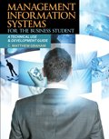 Management Information Systems for the Business Student : A Technical Use and Development Guide, Graham, C. Matthew, 146520508X