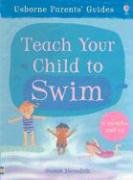 Teach Your Child to Swim (Usborne Parents' Guides)