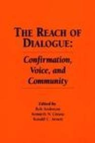 Hampton Press Communication Series - The Reach of Dialogue: Confirmation, Voice and Community (Hampton Press Communication Series : Communication Alternatives)
