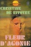 Fleur d'agonie, Rivoyre, Christine de