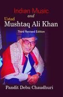 Indian Music and Ustad Mushtaq Ali Khan