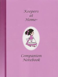 Keepers at Home Companion Notebook (A Handbook for Young Ladies)