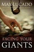 Facing Your Giants: The God Who Made a Miracle Out of David Stands Ready to Make One Out of You pdf epub