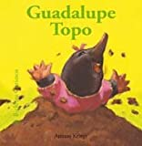 Guadalupe Topo, Antoon Krings, 8498014522