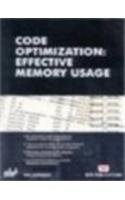 Code Optimization: Effective Memory Usage by BPB Publications