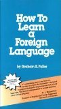 How to Learn a Foreign Language, Fuller, Graham E., 0935166025