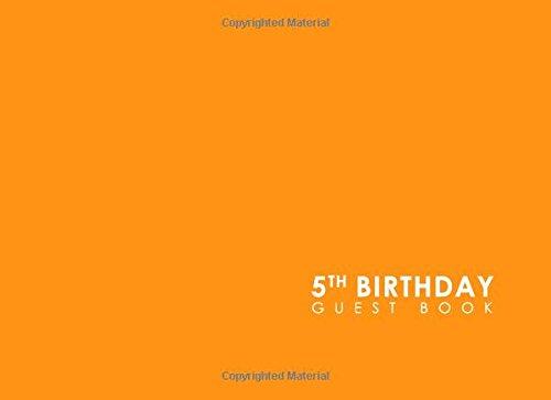 5th Birthday Guest Book: Birthday Party Guest Book, Guest Registry Book, Guest Book For Any Occasion, Happy Birthday Guest Book, Minimalist Orange Cover (Volume 19) pdf epub