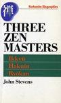 Three Zen Masters: Ikkyu, Hakuin and RyoKan (Kodansha Biographies)