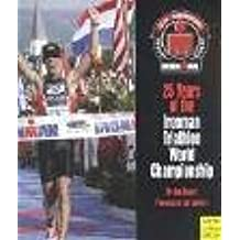 25 Years Of The Ironman Triathlon World Championship (Ironman Edition) by Babbitt, Bob (2004) Hardcover