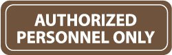 Nmc Rectangular Acrylic Signs - Authorized Personnel Only
