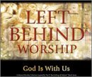 Left Behind Worship: God Is With Us by Left Behind Worship (2012-07-28)