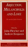 Abjection, Melancholia, and Love: The Work of Julia Kristeva (Warwick Studies in Philosophy and Literature Series)