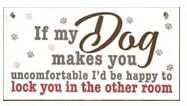 If My Dog Makes You Uncomfortable I'd Be Happy To Lock You In The Other Room, Vintage Farmhouse Home Decor, Wooden Hanging Sign, Wall Art, Rustic Decorative Wood Plaque