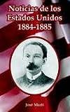 Noticias de los Estados Unidos, 1884-1885, Jose Marti, 1410107523