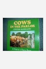 Cows in the Parlor: A Visit to the Dairy Farm Paperback