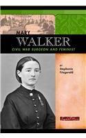Mary Walker: Civil War Surgeon and Feminist (Signature Lives: Civil War Era)