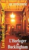 Dossiers de Scotland Yard 22 : L'Horloger de Buckingham par J. B. Livingstone