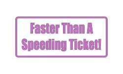 Faster Than A Speeding Ticket! Sticker Decal Outdoor Vinyl Car Wall Hottest Pink (Glossy) 20