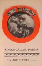 Songs Called Poems (Living in Reality), Trudell, John